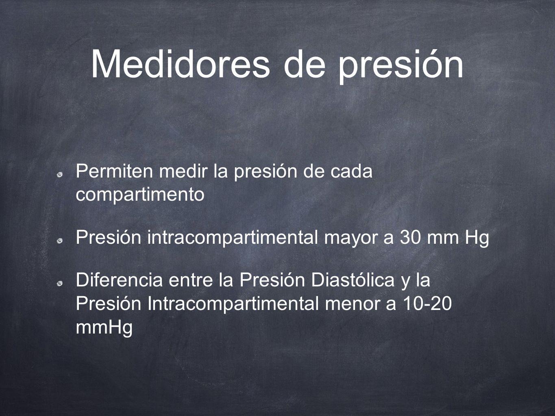 Medidores de presión Permiten medir la presión de cada compartimento