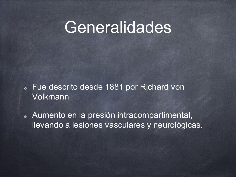 Generalidades Fue descrito desde 1881 por Richard von Volkmann