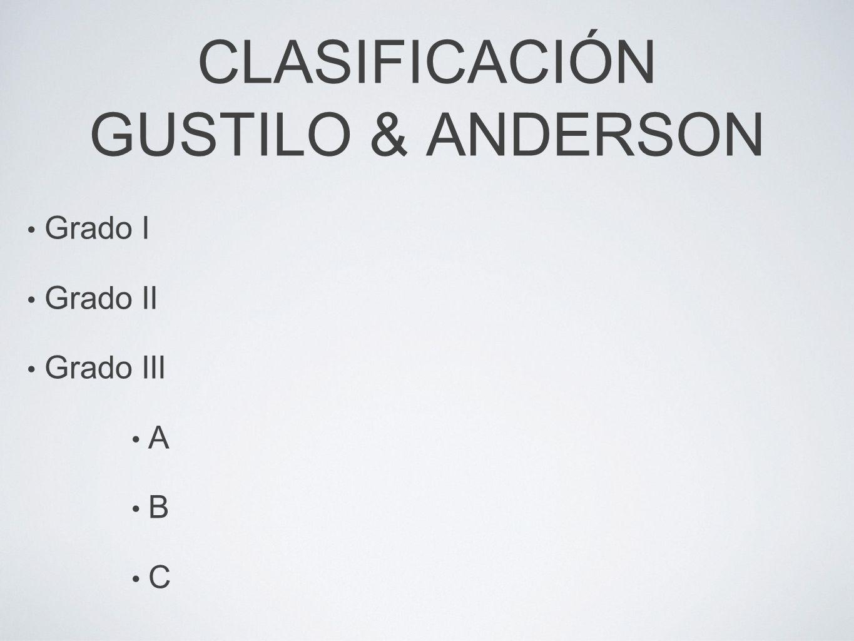 CLASIFICACIÓN GUSTILO & ANDERSON