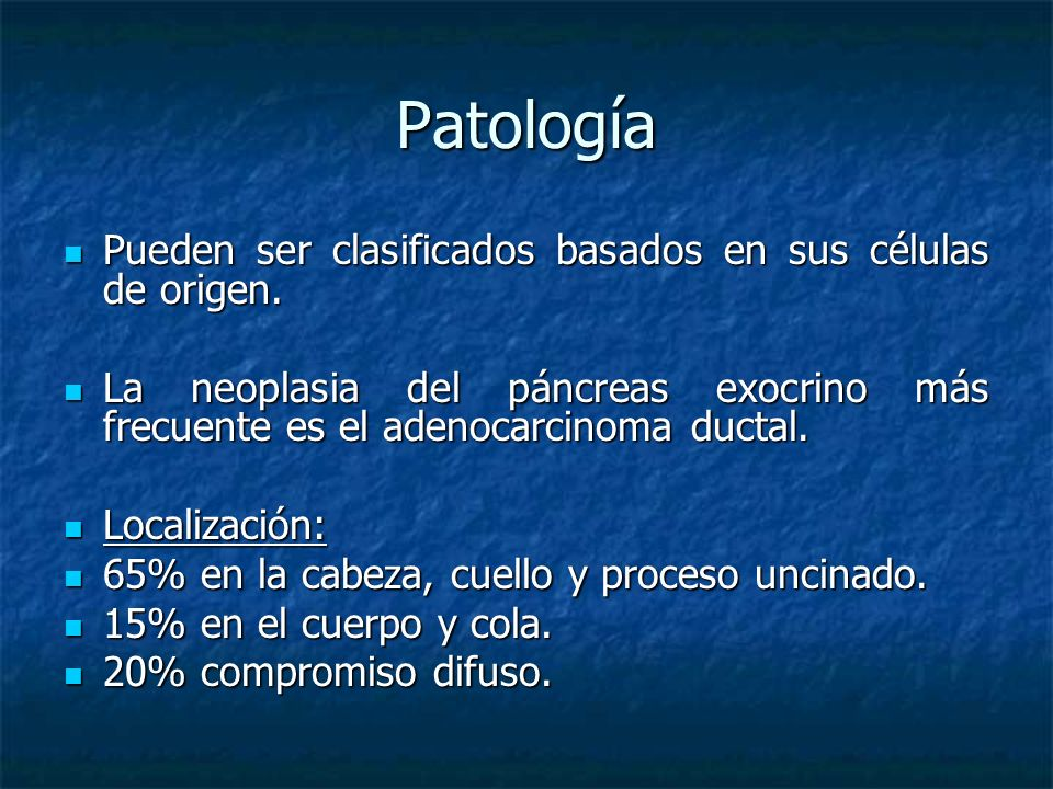 Patología Pueden ser clasificados basados en sus células de origen.