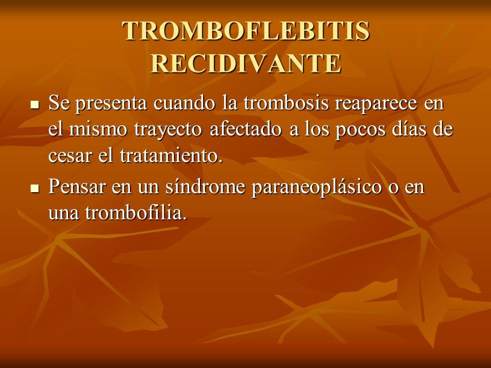 TROMBOFLEBITIS RECIDIVANTE