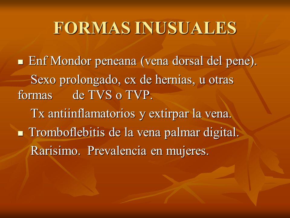 FORMAS INUSUALES Enf Mondor peneana (vena dorsal del pene).