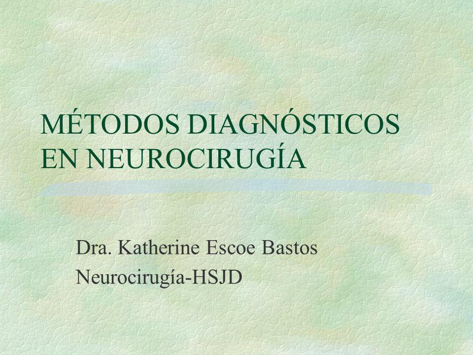 MÉTODOS DIAGNÓSTICOS EN NEUROCIRUGÍA