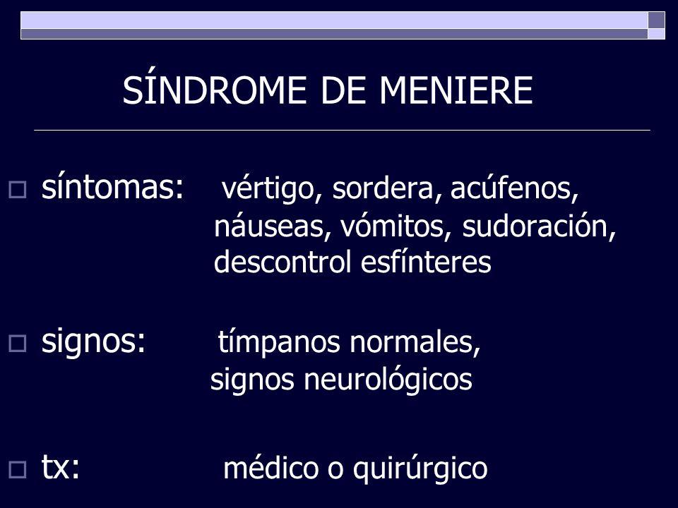 SÍNDROME DE MENIERE síntomas: vértigo, sordera, acúfenos,
