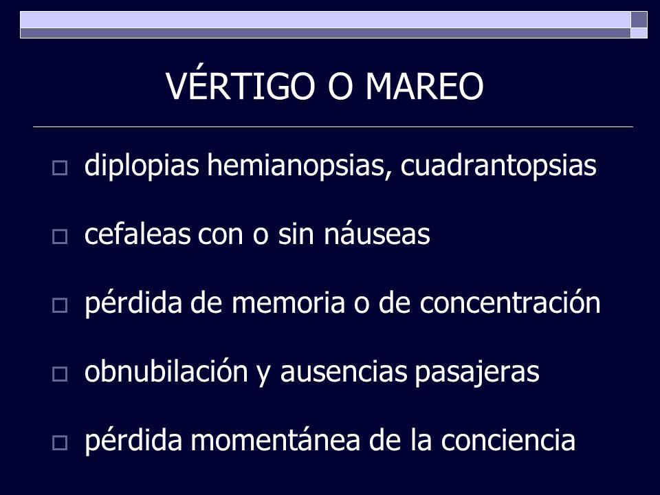 VÉRTIGO O MAREO diplopias hemianopsias, cuadrantopsias