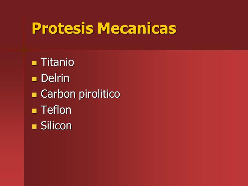 Protesis Mecanicas Titanio Delrin Carbon pirolitico Teflon Silicon
