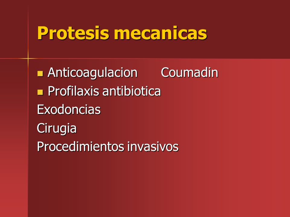 Protesis mecanicas Anticoagulacion Coumadin Profilaxis antibiotica