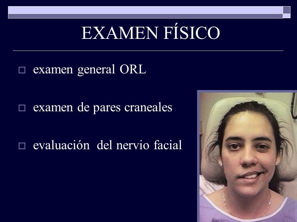 EXAMEN FÍSICO examen general ORL examen de pares craneales