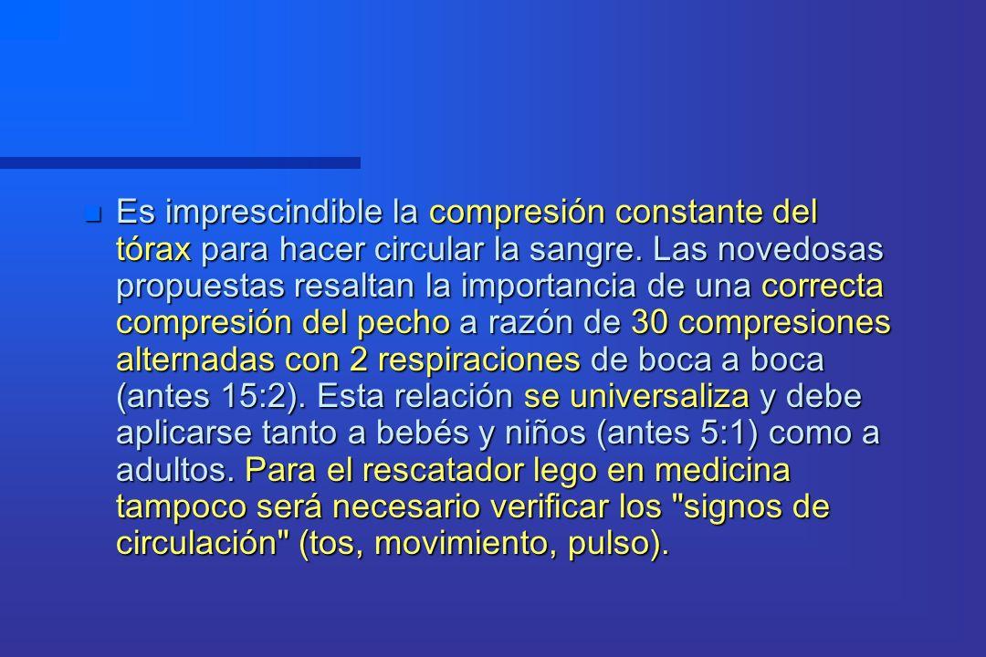 Es imprescindible la compresión constante del tórax para hacer circular la sangre.