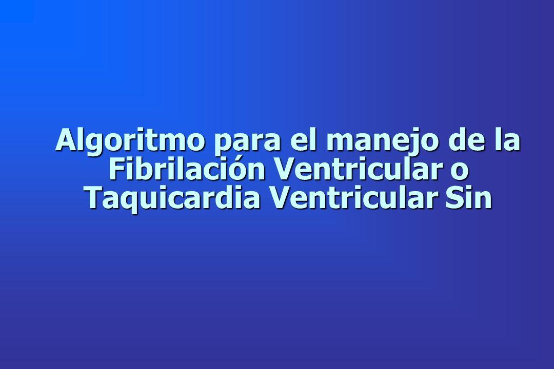 Algoritmo para el manejo de la Fibrilación Ventricular o Taquicardia Ventricular Sin
