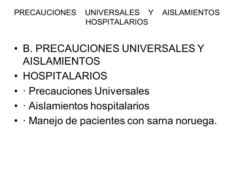 PRECAUCIONES UNIVERSALES Y AISLAMIENTOS HOSPITALARIOS