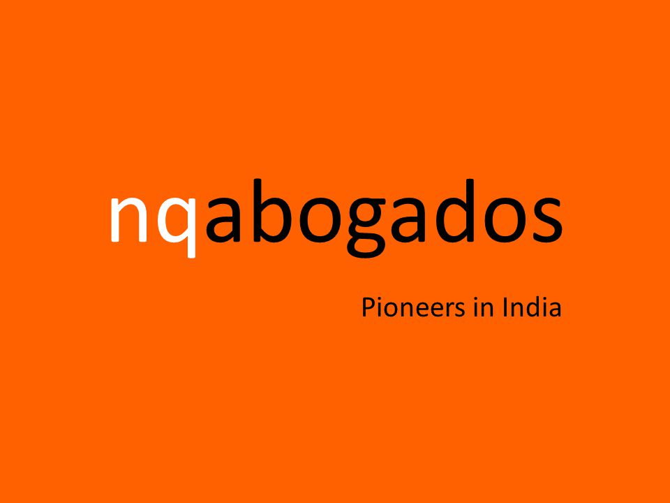 nqabogados Pioneers in India