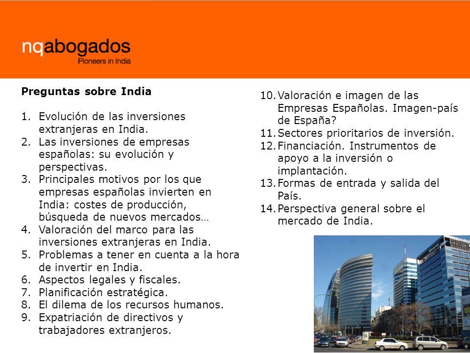 Preguntas sobre India Evolución de las inversiones extranjeras en India. Las inversiones de empresas españolas: su evolución y perspectivas.