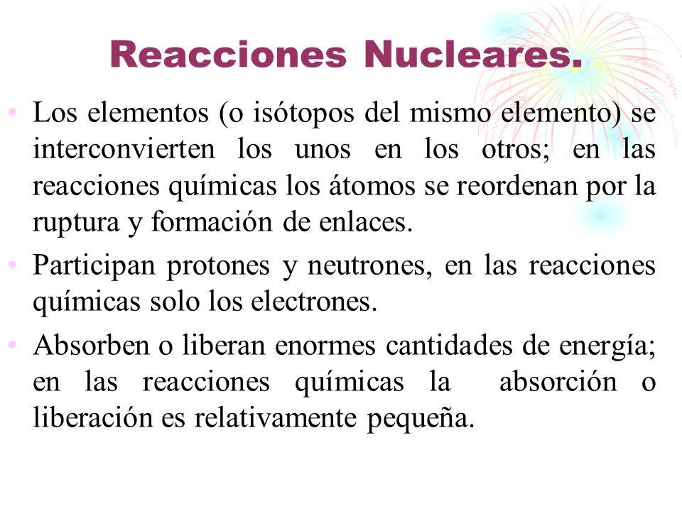 Reacciones Nucleares.