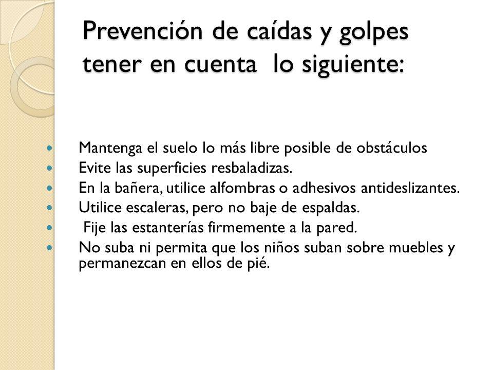 Prevención de caídas y golpes tener en cuenta lo siguiente: