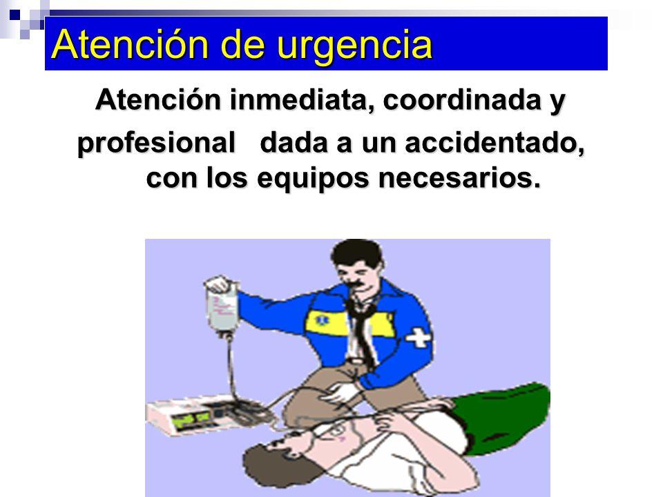 Atención de urgencia Atención inmediata, coordinada y