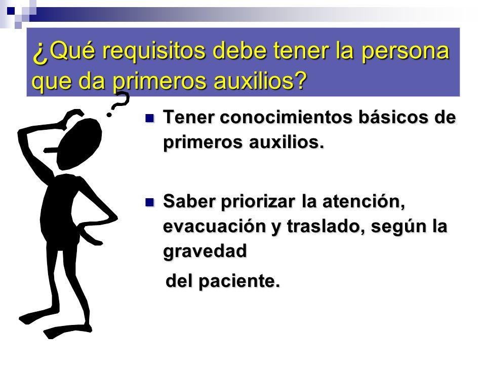 ¿Qué requisitos debe tener la persona que da primeros auxilios