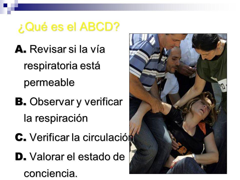 ¿Qué es el ABCD A. Revisar si la vía respiratoria está permeable