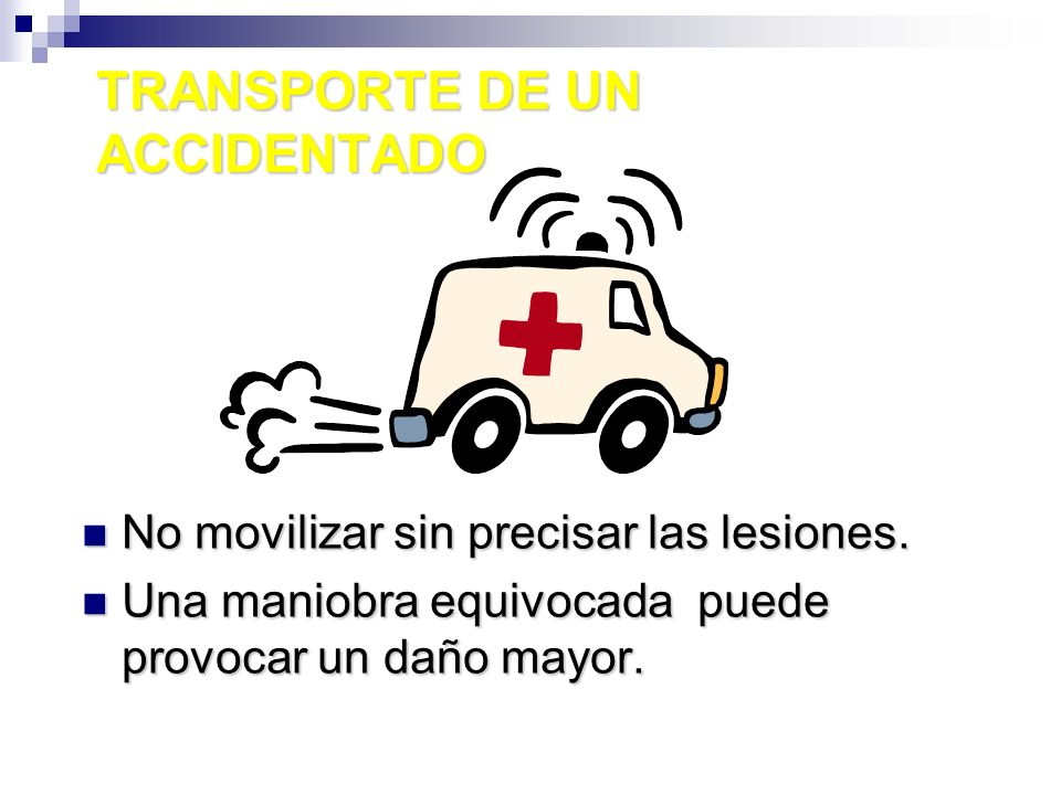 TRANSPORTE DE UN ACCIDENTADO