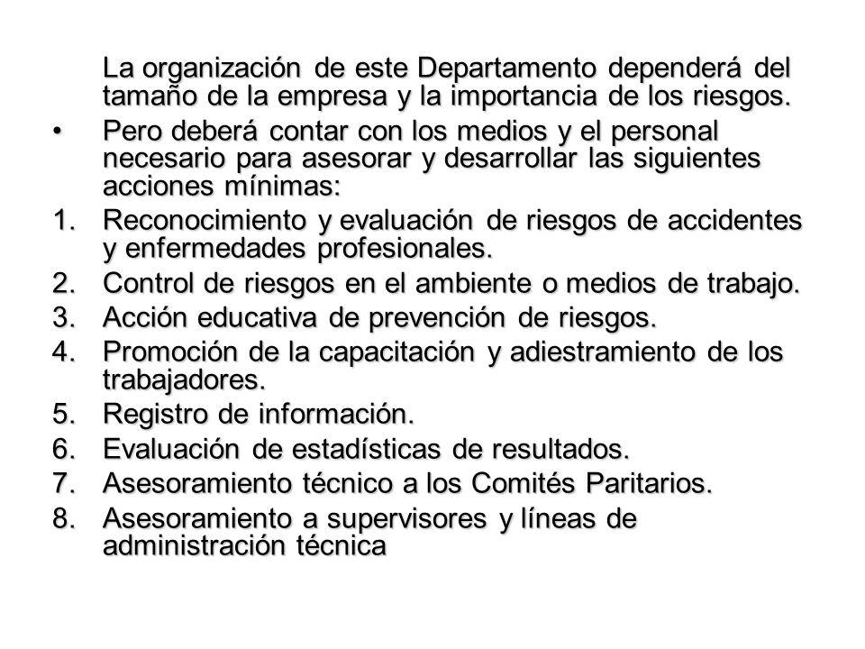 La organización de este Departamento dependerá del tamaño de la empresa y la importancia de los riesgos.
