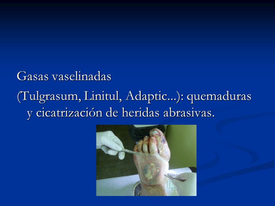 Gasas vaselinadas (Tulgrasum, Linitul, Adaptic...): quemaduras y cicatrización de heridas abrasivas.