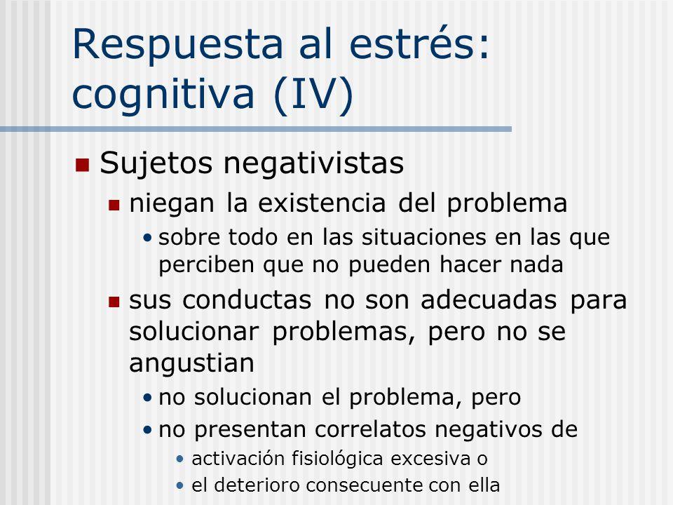 Respuesta al estrés: cognitiva (IV)