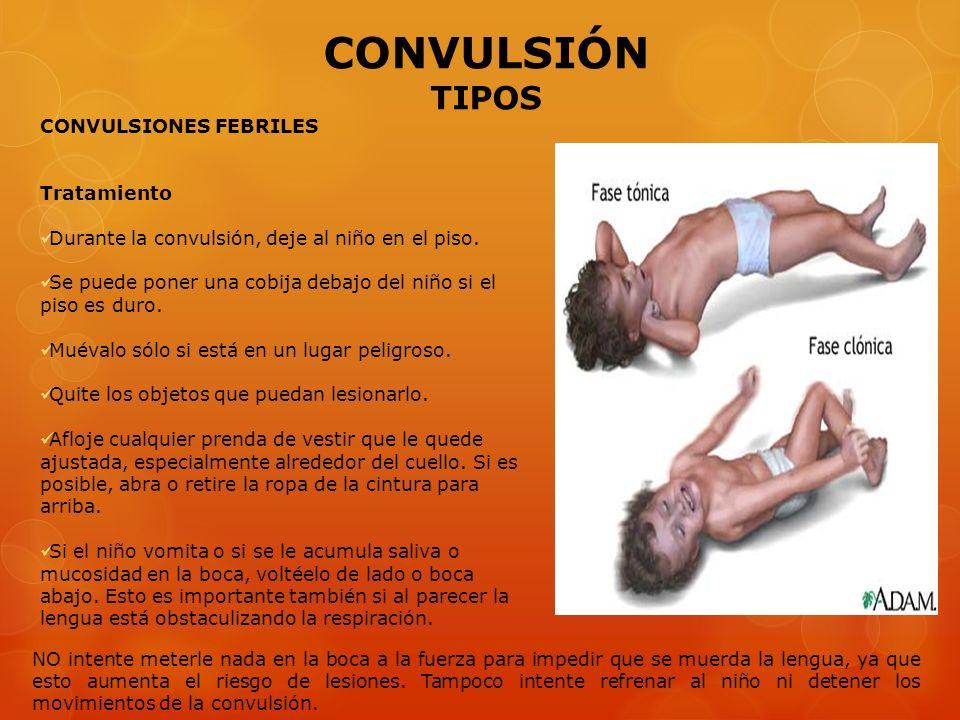 CONVULSIÓN TIPOS CONVULSIONES FEBRILES Tratamiento