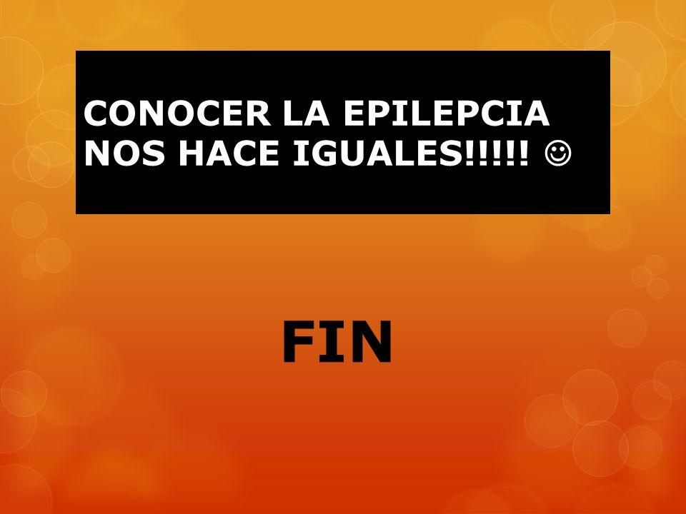 CONOCER LA EPILEPCIA NOS HACE IGUALES!!!!! 
