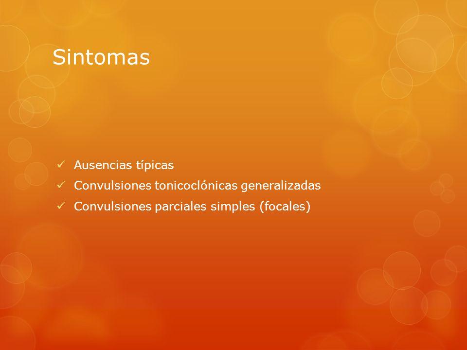Sintomas Ausencias típicas Convulsiones tonicoclónicas generalizadas