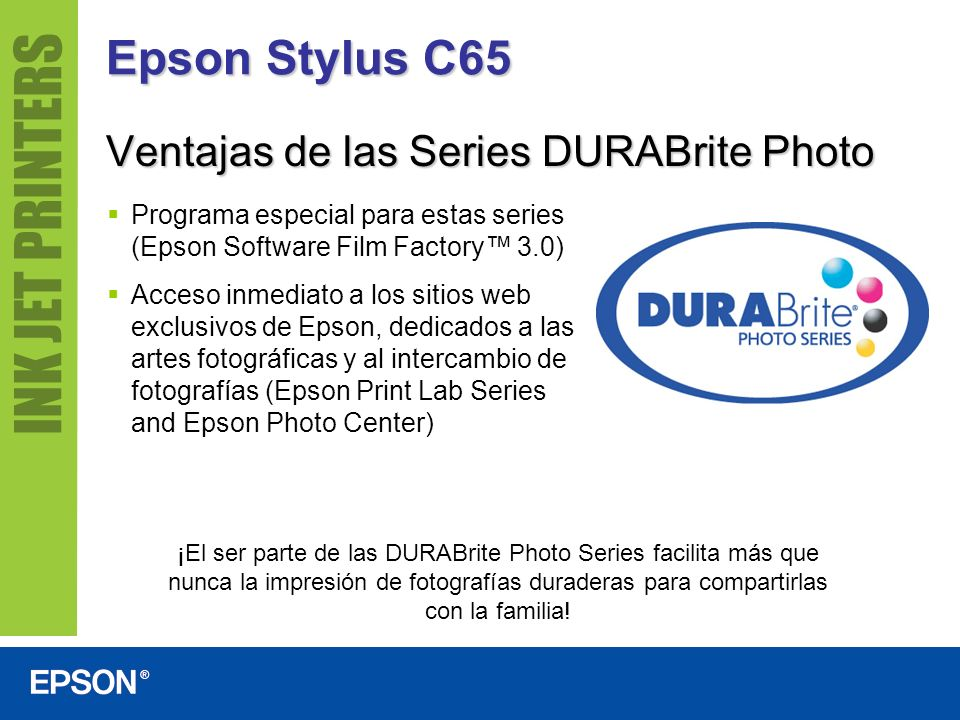 Epson Stylus C65 Ventajas de las Series DURABrite Photo