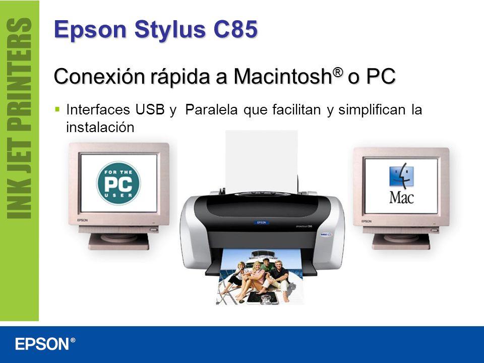 Epson Stylus C85 Conexión rápida a Macintosh® o PC