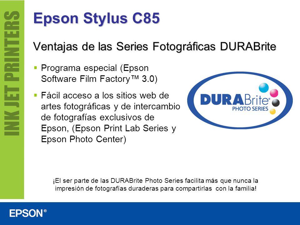 Epson Stylus C85 Ventajas de las Series Fotográficas DURABrite