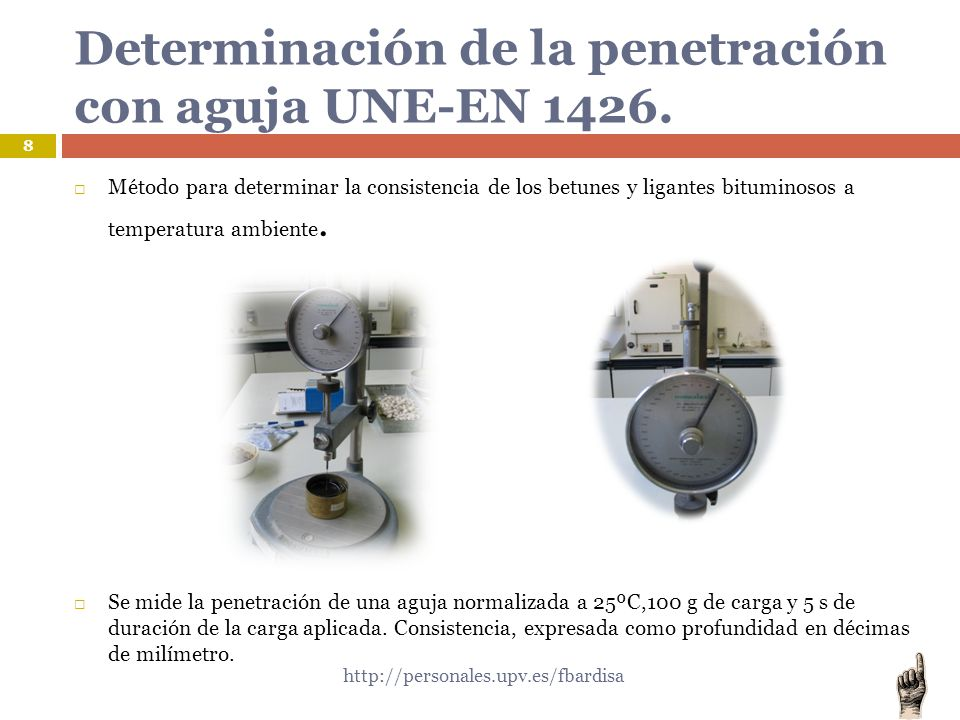 Determinación de la penetración con aguja UNE-EN 1426.