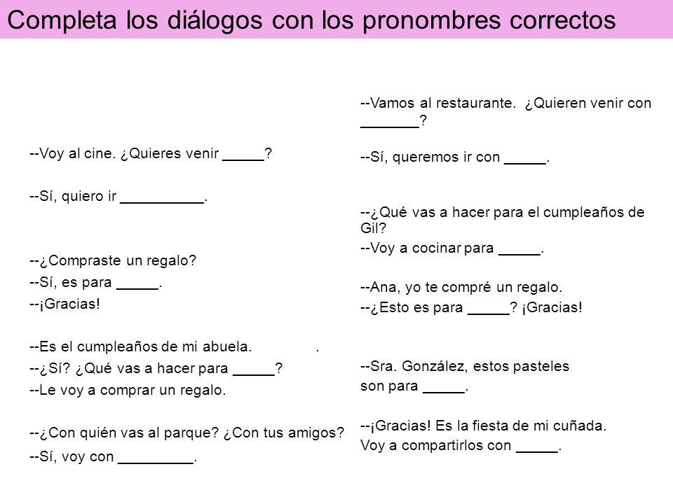 Completa los diálogos con los pronombres correctos