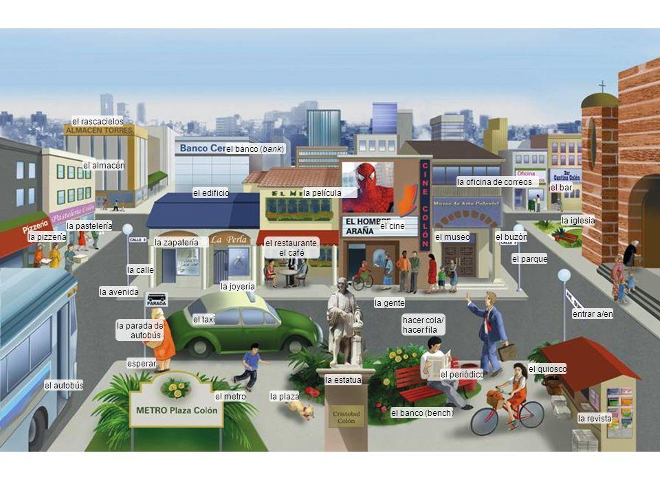 el rascacielosel banco (bank) el almacén. la oficina de correos. el bar. el edificio. la película. la iglesia.