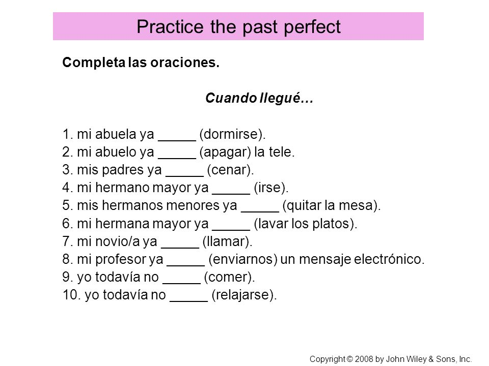Practice the past perfect
