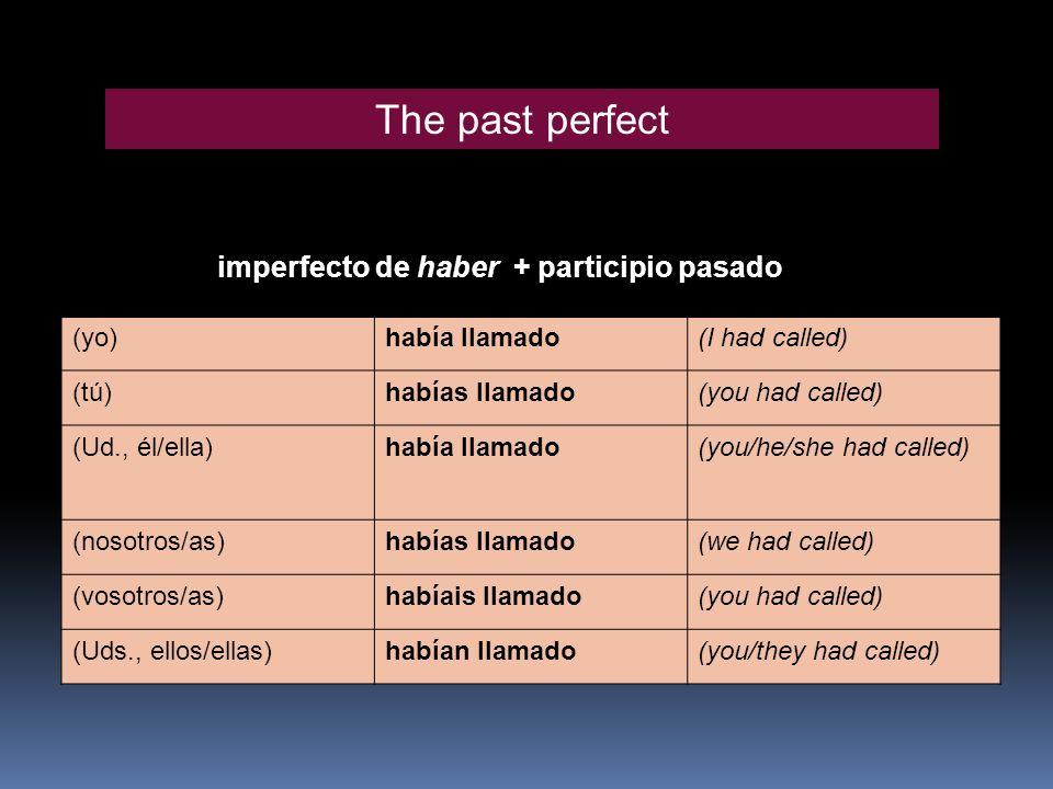 imperfecto de haber + participio pasado