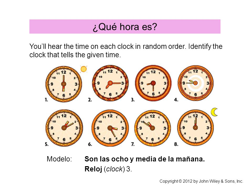 ¿Qué hora es You'll hear the time on each clock in random order. Identify the clock that tells the given time.