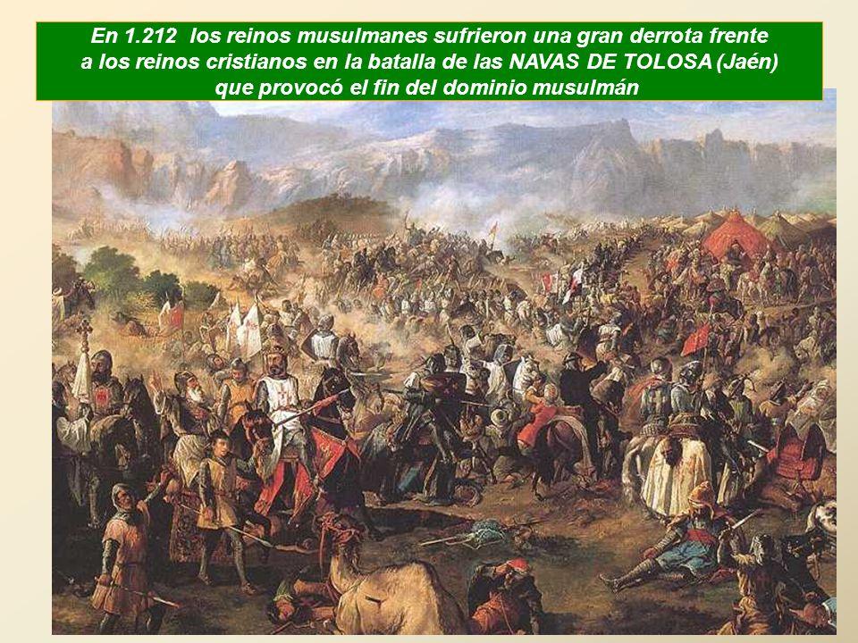 En 1.212 los reinos musulmanes sufrieron una gran derrota frente