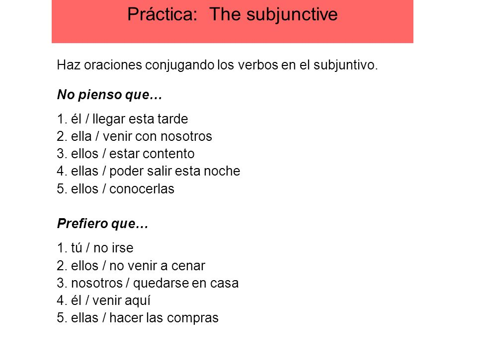 Práctica: The subjunctive