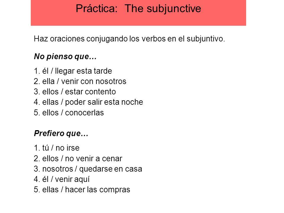 Práctica: The subjunctive