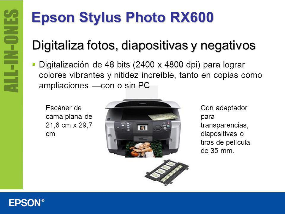 Epson Stylus Photo RX600 Digitaliza fotos, diapositivas y negativos