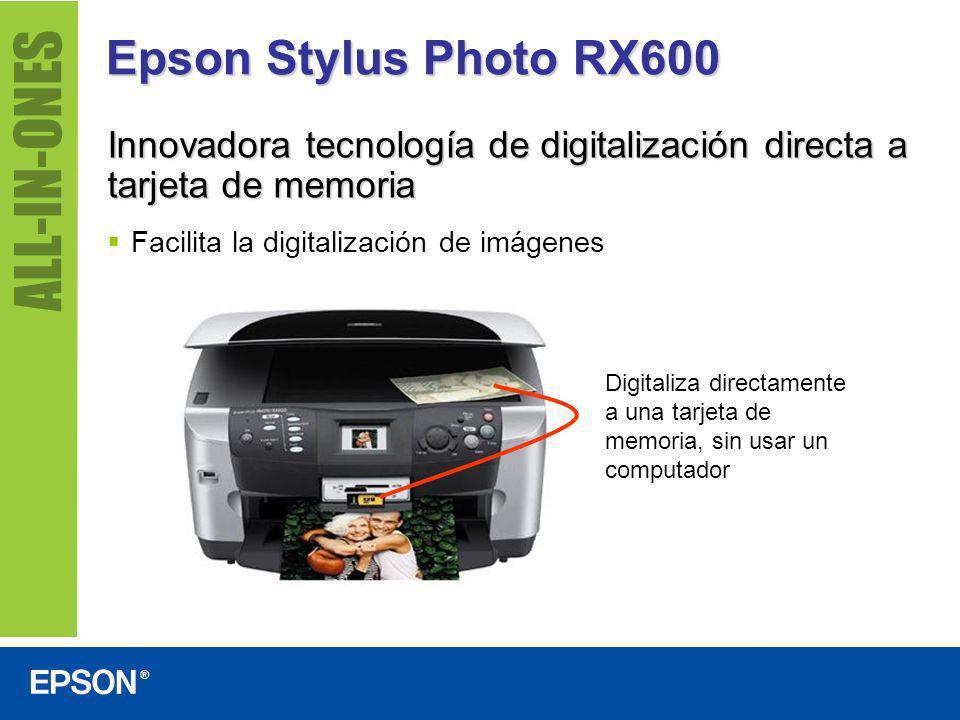 Epson Stylus Photo RX600 Innovadora tecnología de digitalización directa a tarjeta de memoria. Facilita la digitalización de imágenes.
