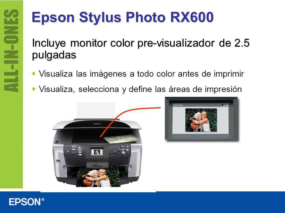 Epson Stylus Photo RX600 Incluye monitor color pre-visualizador de 2.5 pulgadas. Visualiza las imágenes a todo color antes de imprimir.