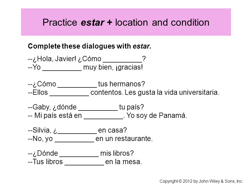 Practice estar + location and condition
