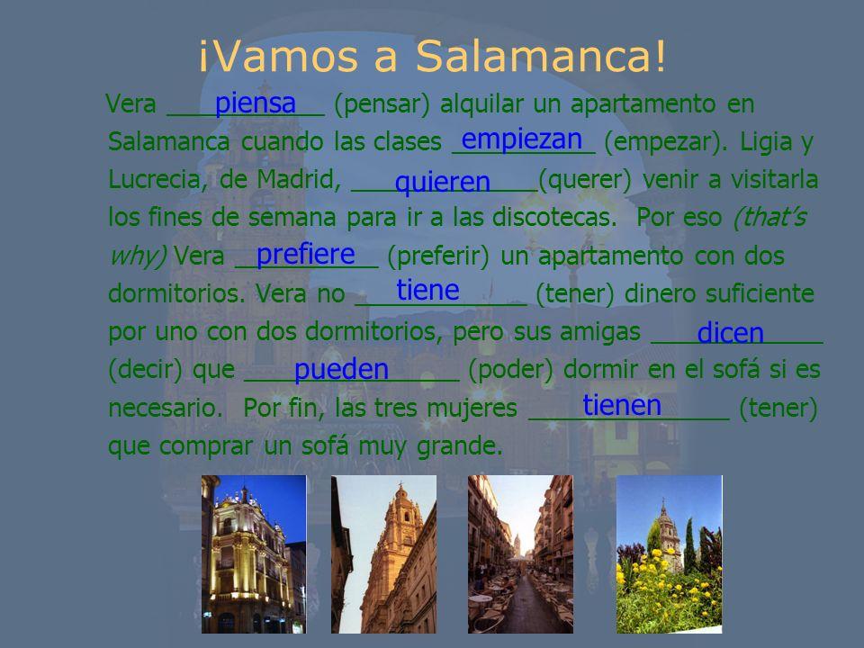 ¡Vamos a Salamanca! piensa empiezan quieren prefiere tiene dicen