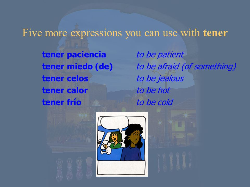Five more expressions you can use with tener