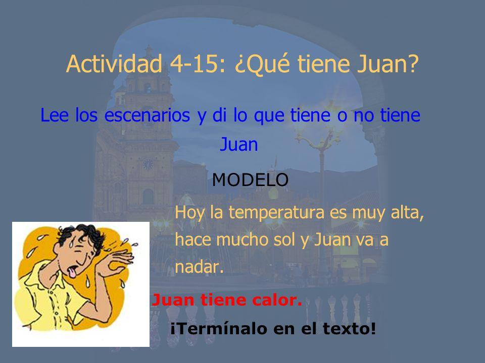 Actividad 4-15: ¿Qué tiene Juan