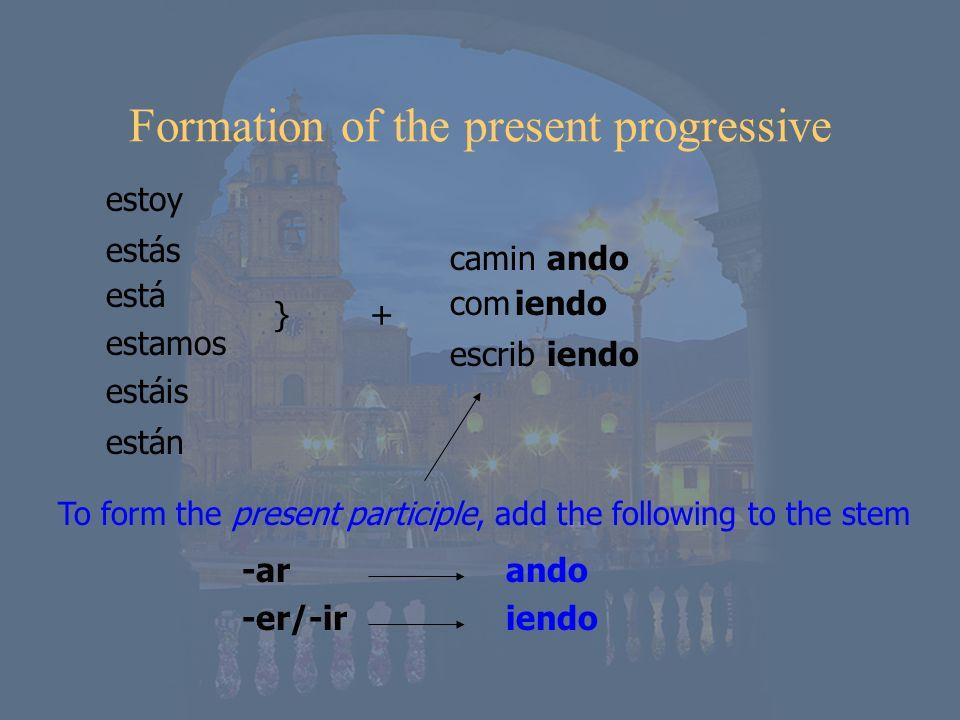 Formation of the present progressive