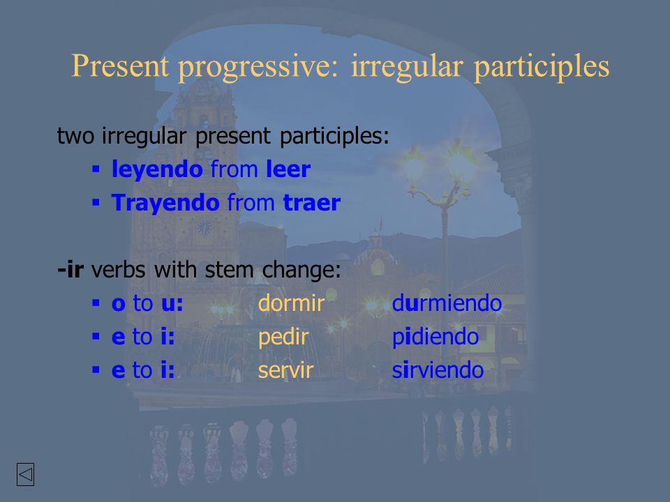 Present progressive: irregular participles